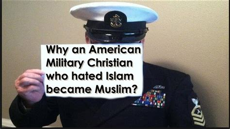 Why an American Military Christian who hated Islam became