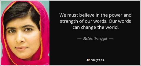 Malala Yousafzai quote: We must believe in the power and