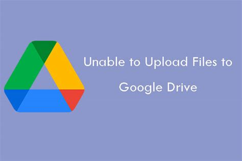 How to Fix: Unable to Upload Files to Google Drive