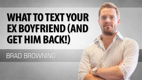 What To Text Your Ex Boyfriend (And Make Him Want You Back