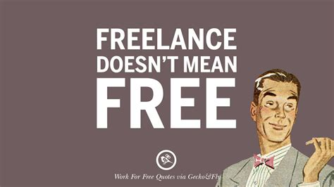 10 Sarcastic 'Work For Free' Quotes For Freelancer, Artist